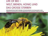 Life of Bee : Welt, Bienen, Honig und das große Sterben (Heft 10/2016) - überarbeitet und barrierefrei